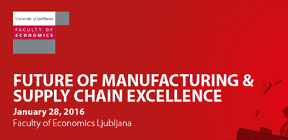 Future of Manufacturing & Supply Chain Excellence 2016.